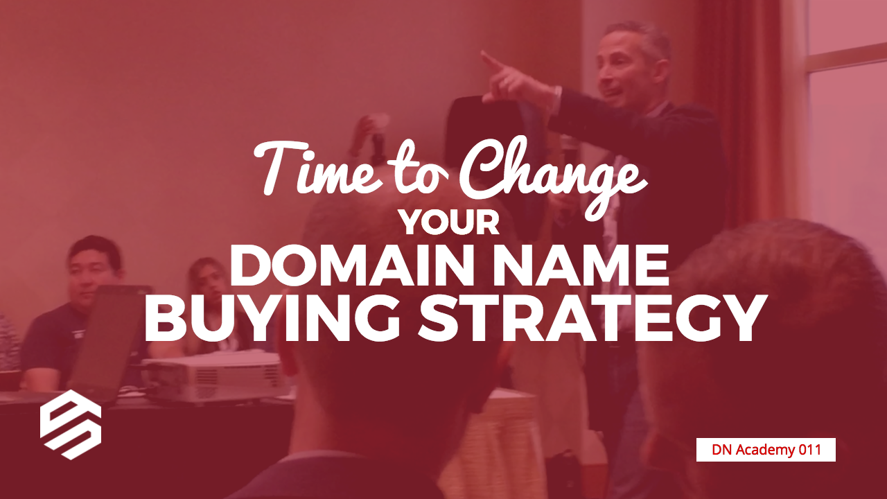 Time to Change Your Domain Name Buying Strategy