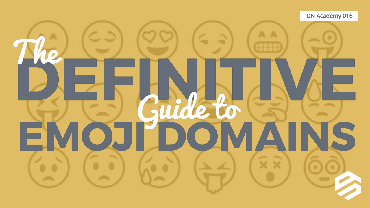 The Definitive Guide to Emoji Domains