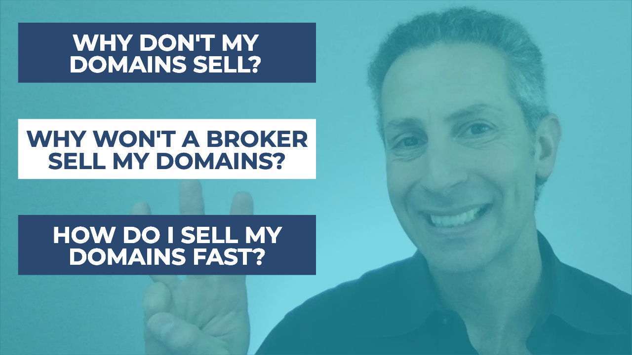 Why Don't My Domain Names Sell, and How to Sell Them