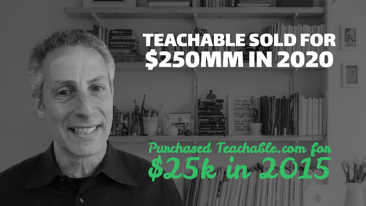 Teachable Sold for $250MM in 2020, Purchased Teachable.com for $25K in 2015